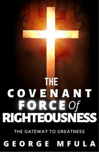 The Covenant Force of Righteousness