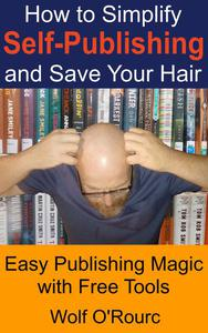 How to Simplify Self-Publishing and Save Your Hair