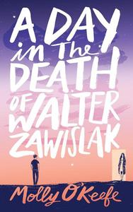 A Day In The Death of Walter Zawislak: A Love Story