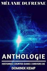Anthologie - Histoires courtes dans l'univers de Dominix Kemp