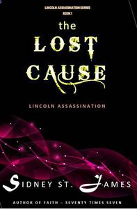The Lost Cause - Lincoln Assassination