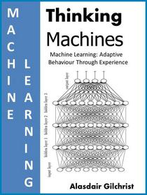 Machine Learning: Adaptive Behaviour Through Experience