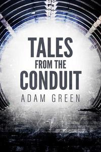 Tales from the Conduit