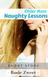 Older Man: Naughty Lessons