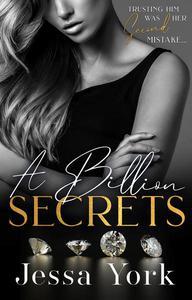 A Billion Secrets: A Dark Billionaire Mafia Romance