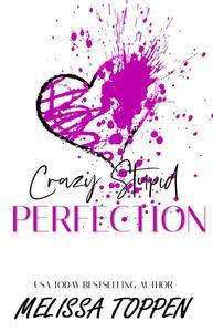 Crazy Stupid Perfection