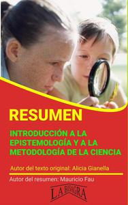 Resumen de Introducción a la Epistemología y a la Metodología de la Ciencia