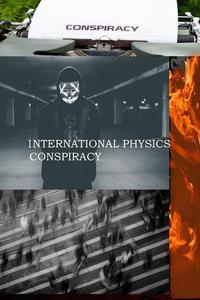 International Physics Conspiracy