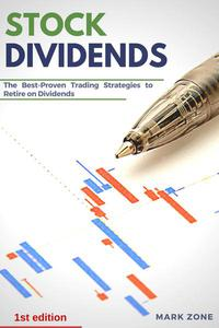 Stock Dividends: The Best-Proven Trading Strategies to Retire on Dividends