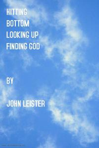 Hitting Bottom Looking Up Finding God