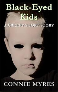 Black-Eyed Kids: A Creepy Short Story