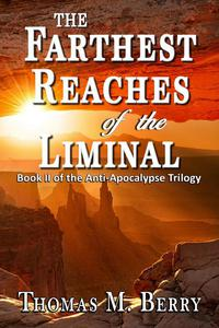 The Farthest Reaches of the Liminal