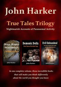 True Tales Trilogy: Nightmarish Accounts of Paranormal Activity