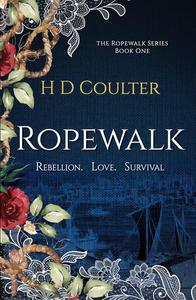 Ropewalk; Rebellion. Love. Survival