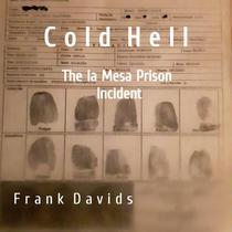 Cold Hell The la Mesa Prison Incident