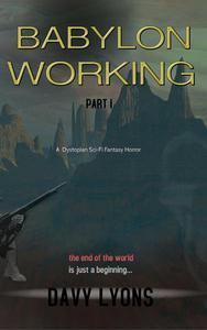 Babylon Working - Part One