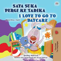 Saya Suka Pergi ke Tadika I Love to Go to Daycare