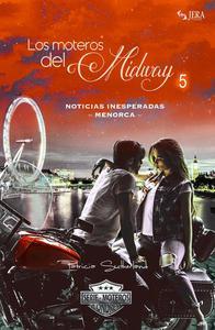 Los moteros del MidWay, 5. Noticias inesperadas. Menorca.