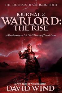 Warlord: The Rise, Journal 2