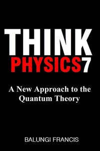 A New Approach to the Quantum Theory