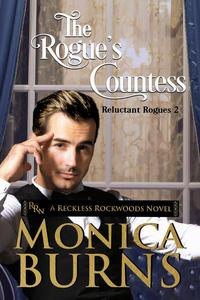 The Rogue's Countess: A Reckless Rockwoods Novel