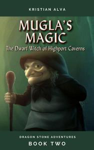 Mugla's Magic, Dragon Stone Adventures 2
