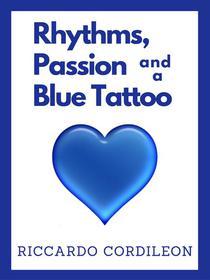 Rhythms, Passion and a Blue Tattoo