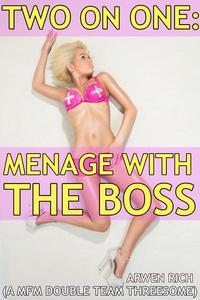 Two on One: Menage with the Boss (a MFM double team threesome)