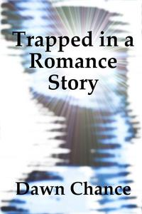 Trapped in a Romance Story