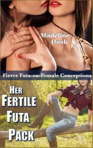 Her Fertile Futa Pack: Fierce Futa-on-Female Conceptions
