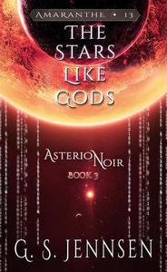 The Stars Like Gods (Asterion Noir Book 3)