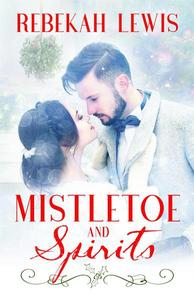 Mistletoe and Spirits