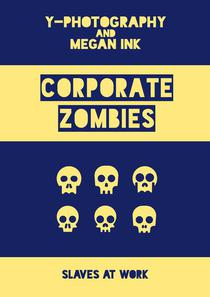 Corporate Zombies: Slaves at Work
