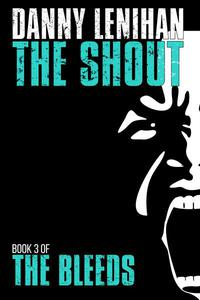 The Bleeds: The Shout