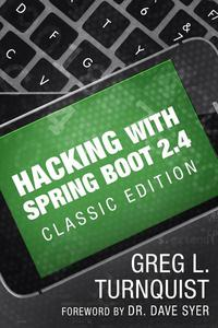 Hacking with Spring Boot 2.4: Classic Edition
