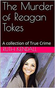 The Murder of Reagan Tokes