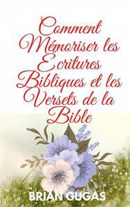 Comment Mémoriser les Écritures Bibliques et les Versets de la Bible