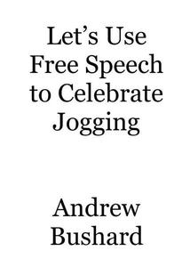 Let's Use Free Speech to Celebrate Jogging
