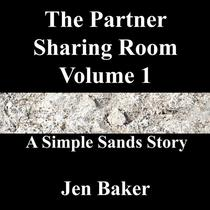 The Partner Sharing Room Volume 1 A Simple Sands Story