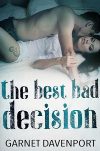 The Best Bad Decision