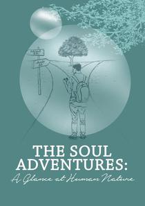 The Soul Adventures: A Glance At Human Nature