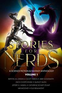 Stories For Nerds: A Science Fiction & Fantasy Anthology