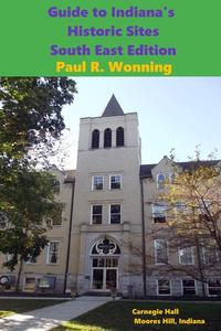 Guide to Indiana's Historic Sites - South East Edition