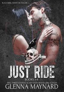 Just Ride Black Rebel Riders' MC Volume 1