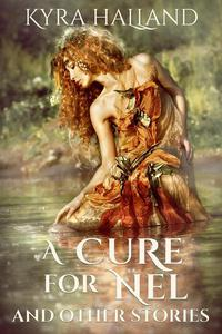 A Cure for Nel and Other Stories
