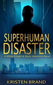 Superhuman Disaster