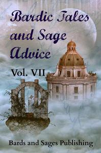 Bardic Tales and Sage Advice (Vol. VII)