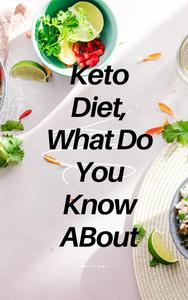 Keto Diet, What Do You Know About