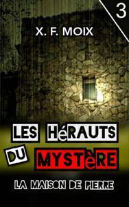 Les Messagers du Mystère. La Maison de Pierre