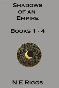 Shadows of an Empire: Books 1 - 4